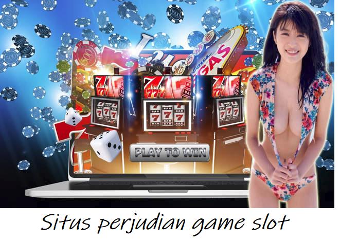Situs perjudian game slot